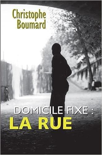 Lire en ligne Domicile fixe : la rue pdf