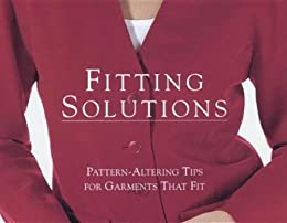 Fitting Solutions: Pattern-Altering Tips for Garments that Fit (Threads On)