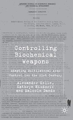 Controlling Biochemical Weapons: Adapting Multilateral Arms Control for the 21st Century (Global Issues) (Multilateral Arms Control)