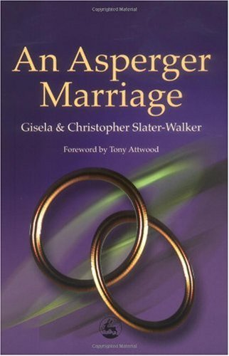 An Asperger Marriage (Counselling Skills And Social Work A Relationship)