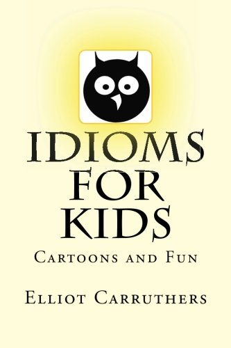Idioms For Kids: Cartoons and Fun