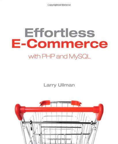 Effortless E-commerce with PHP and MySQL (Voices That Matter) by Larry Ullman (2010-10-21)