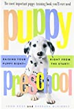 img - for Puppy Preschool: Raising Your Puppy Right---Right from the Start! book / textbook / text book