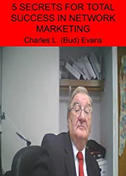 FIVE SECRETS FOR TOTAL SUCCESS IN NETWORK MARKETING