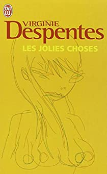 Les jolies choses par Despentes