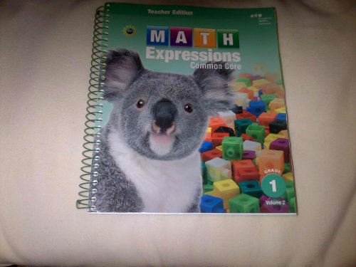 Math Expressions: Teacher Edition, Volume 2 Grade 1 2013
