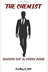 The Chemist: Dawn of A New Age (The Allegiance) Paperback
