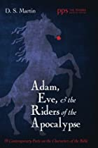 Adam, Eve, and the Riders of the Apocalypse: 39 Contemporary Poets on the Characters of the Bible (Poiema Poetry)