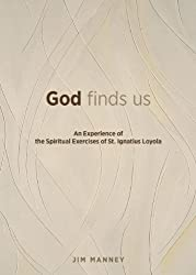 God Finds Us: An Experience of the Spiritual Exercises of St. Ignatius Loyola (NONE)