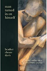 Man Turned In On Himself: Understanding Sin in 21st-Century America Paperback