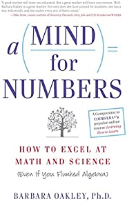 A Mind For Numbers: How to Excel at Math and Science (Even If You Flunked Algebra) (English Edition)