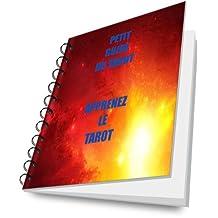 Petit guide du Tarot. Apprennez le Tarot. (French Edition)