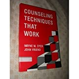 Counseling Techniques that Work, Dyer, Wayne W. and Vriend, John, 0911547266