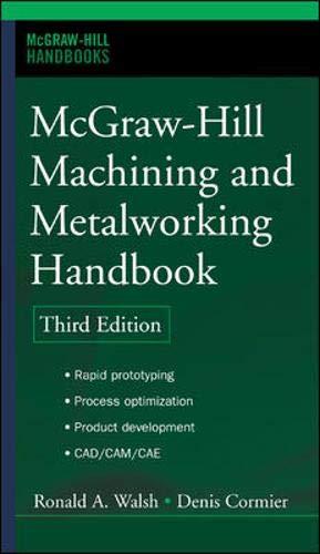 McGraw-Hill Machining and Metalworking Handbook (McGraw-Hill Handbooks)