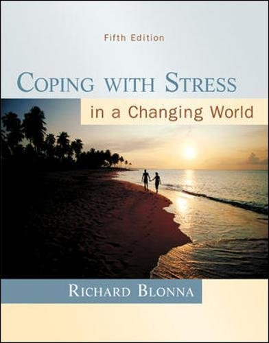 Coping with Stress in a Changing World, 5th Edition by McGraw-Hill Education