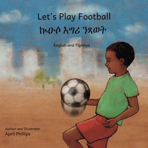Let's Play Football: In English and Tigrinya (Ethiopia Football)
