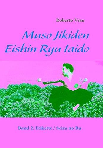 Muso Jikiden Eishin Ryu Iaido: Band 2: Etikette / Seiza no Bu