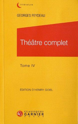 Théâtre complet / Georges Feydeau n° 4 Théâtre complet