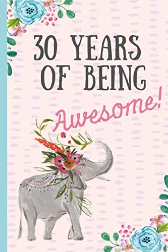 30th Birthday Themes For Her - 30 Years of being Awesome!: Happy