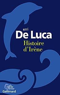 Histoire d'Irène par Erri De Luca