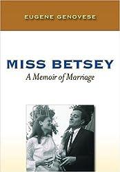 Miss Betsey: A Memoir of Marriage