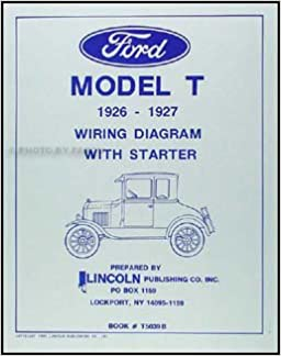 1926-1927 ford model t wiring diagram manual reprint: lincoln publishing:  amazon com: books