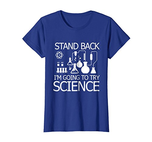 Womens funny scientific experiment T-shirt try Science teacher gift XL Royal (Nerd Costumes Ideas Female)