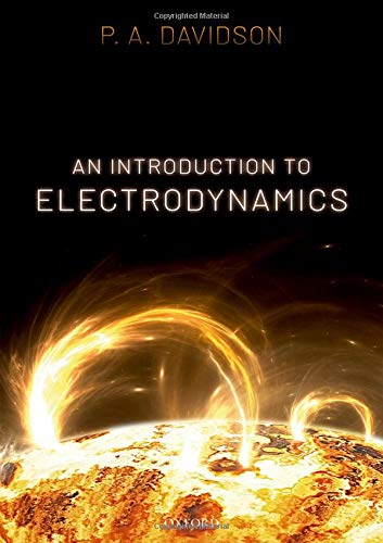 An Introduction to Electrodynamics (Introduction To Electrodynamics By David J Griffiths)
