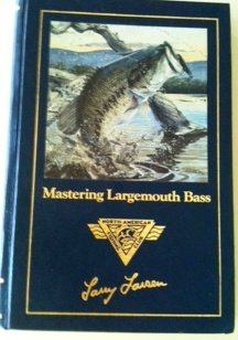Mastering Largemouth Bass (Fishing Club Library)