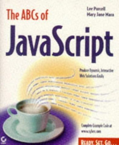 The ABCs of Javascript by Lee Purcell (1996-12-03)