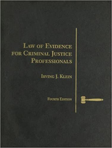 Law of evidence for criminal justice professionals criminal justice law of evidence for criminal justice professionals criminal justice series 4th edition fandeluxe Gallery