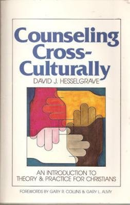 Counseling Cross-Culturally: An Introduction to Theory and Practice for Christians