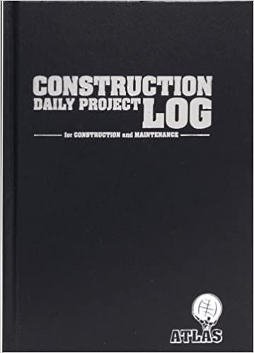 construction daily project log for construction maintenance atlas