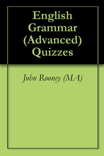 English Grammar (Advanced) Quizzes - Kindle edition by John