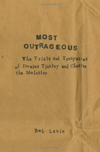 Most Outrageous The Trials and Trespasses of Dwaine Tinsely and Chester the Molester by Fantagraphics Books