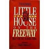 Little House on the Freeway, Tim Kimmel, 0880702052