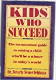 Kids Who Succeed, Beverly N. Feldman, 0892563222