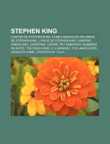 Stephen King: Contos de Stephen King, Filmes baseados em obras de Stephen King, Livros de Stephen King, Vampiro Americano, Christine, Carrie