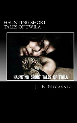 Haunting Short Tales Of Twilia: A collection of short, short, short tales. Each story stands on their own with their own premise and plot using key words that are in -