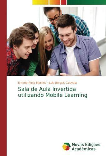 Sala de Aula Invertida utilizando Mobile Learning (Portuguese Edition) pdf epub