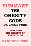 img - for SUMMARY: The Obesity Code by Jason Fung: unlocking the secrets of weight loss book / textbook / text book