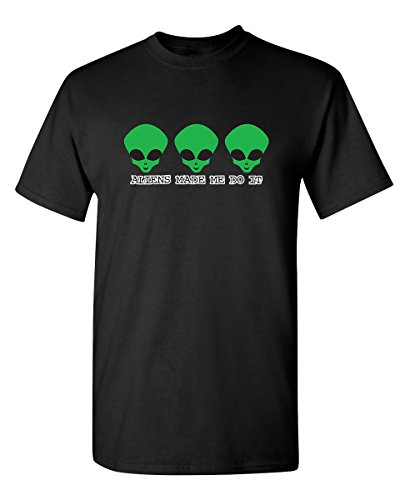 Aliens Made Me Novelty Graphic Sarcastic Funny T Shirt XL -