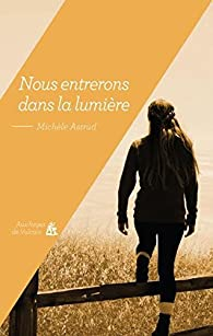 Nous entrerons dans la lumière par Michèle Astrud