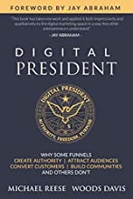 Digital President: Why Some Funnels Create Authority, Attract Audiences, Convert Customers, Build Communities and Others Don't
