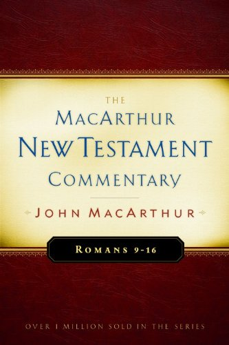 Romans 9-16 MacArthur New Testament Commentary (MacArthur New Testament Commentary Series)
