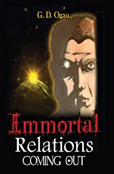 Immortal Relations: Coming Out by [G D, Ogan]