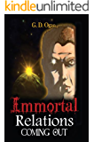 Immortal Relations: Coming Out