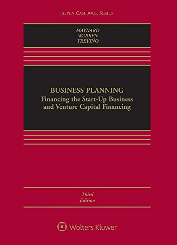 Business Planning: Financing the Start-up Business and Venture Capital Financing (Aspen Casebook)