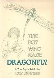 Boy Who Made Dragonfly a Zuni Myth Retold