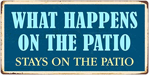 1099HS What Happens On The Patio Stays On The Patio 5″x10″ Aluminum Hanging Novelty Sign